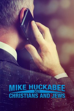 Mike Huckabee On Christians and Jews