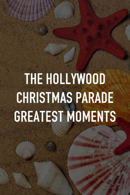 The Hollywood Christmas Parade Greatest Moments