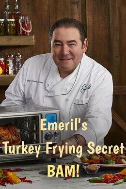 Emeril's Turkey Frying Secret. BAM!