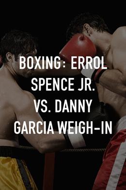Errol Spence Jr. vs. Danny Garcia Weigh-In