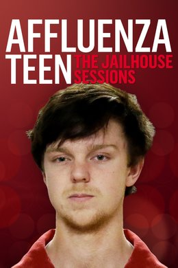 The Affluenza Teen: Jailhouse Sessions