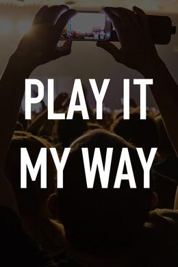 Play It My Way