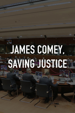 James Comey, Saving Justice