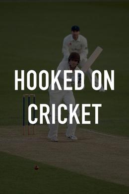 Hooked on Cricket