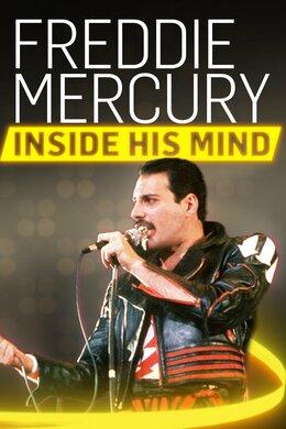 Freddie Mercury: Inside His Mind