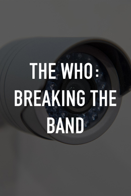 The Who: Breaking the Band