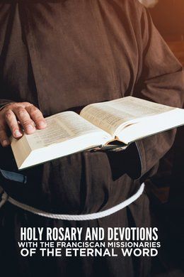 Holy Rosary and Devotions With the Franciscan Missionaries of the Eternal Word