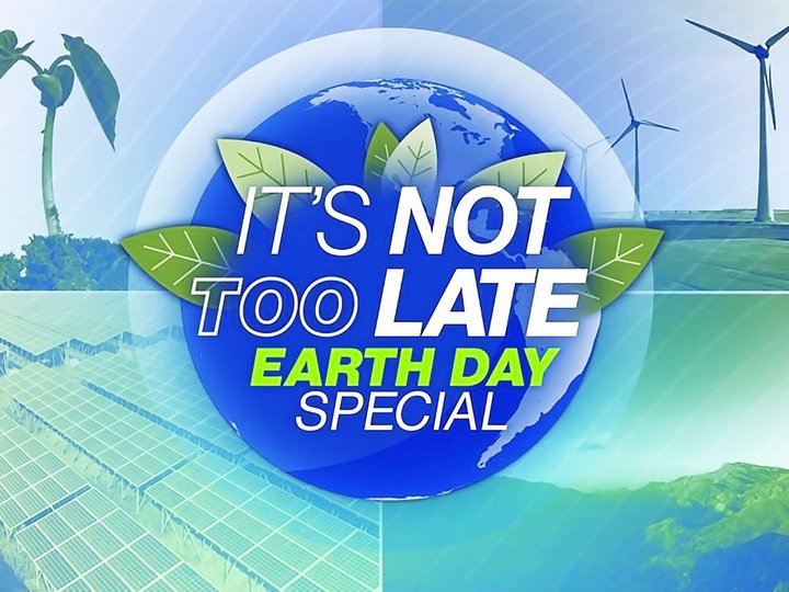 It's Not Too Late: Earth Day Special