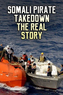 Somali Pirate Takedown the Real Story