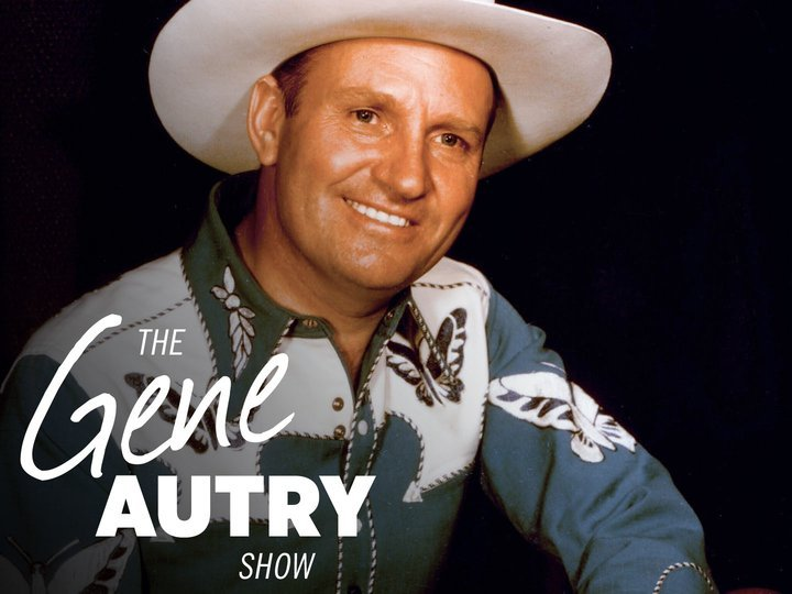 The Gene Autry Show | Whensiton.com