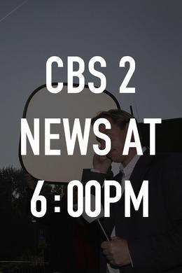 CBS 2 News at 6:00pm