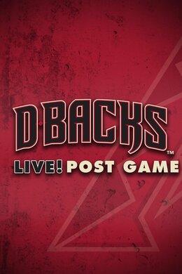 Diamondbacks Live! Post Game