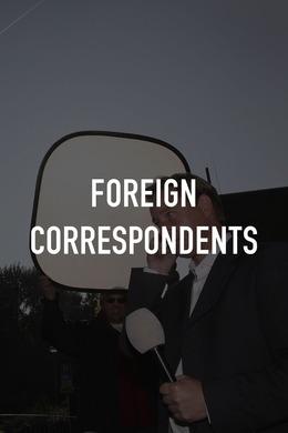Foreign Correspondents