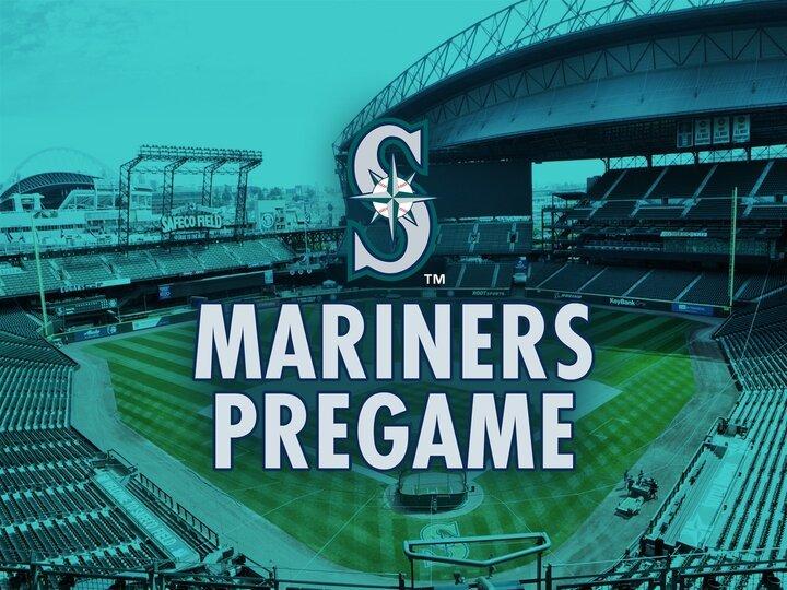 Mariners Pregame