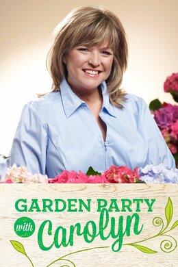 Garden Party With Carolyn