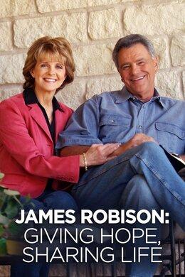 James Robison: Giving Hope, Sharing Life