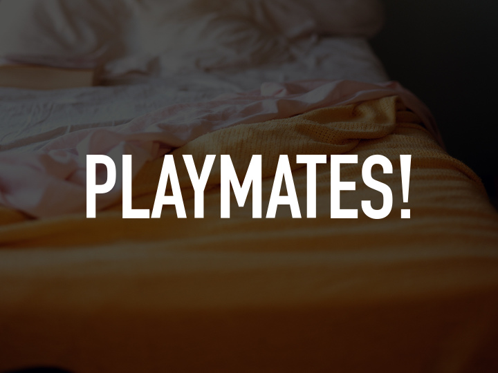 Playmates!