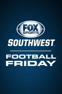 Fox Sports Southwest Football Friday