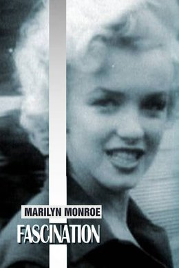 Marilyn Monroe: Fascination