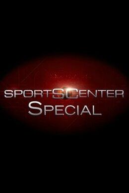 SportsCenter Special