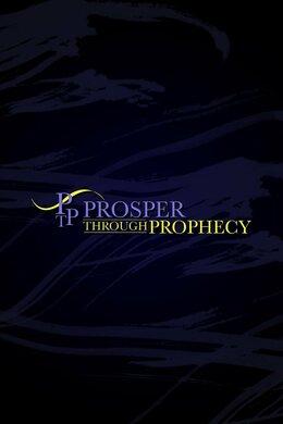 Prosper Through Prophecy