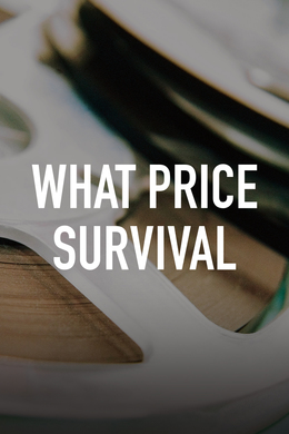 What Price Survival
