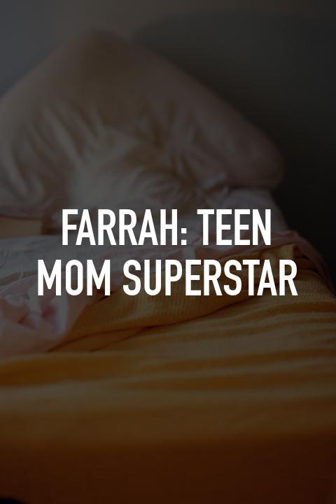 Farrah: Teen Mom Superstar